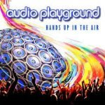 Audio Playground - Hands Up In The Air