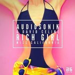 Audiosonik & David Celine - Rich Girl (Miss California) (Radio Edit)