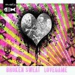 Broken Sweat - Lovegame (Energizer Vs. RainDropz! Remix Edit)