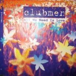 Clubmen - All We Need Is Love