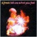 D-fresh - Tell me what you feel (radio edit)