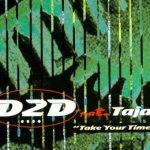 D2D feat. Tajal - Take Your Time (Play It Again Mix)