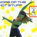 Dance 4 Color - More Of The Hot Stuff (Radio Edit)