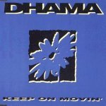 Dhama - Keep On Movin' (Original Version)