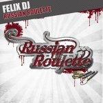 Felix DJ - Russian Roulette (Blunatix Meets B-Tastic Edit)