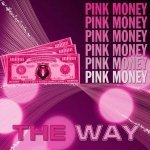 Pink Money - The Way (DJ Gollum Remix)