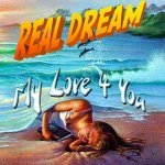 Real Dream - My Love 4 You (House Edit Mix)